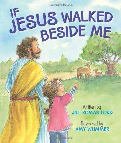 By Jill Roman Lord If Jesus Walked Beside Me (Brdbk) [Board book] pdf epub