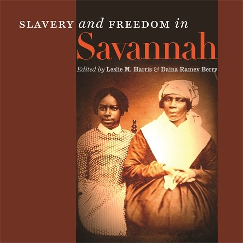 Download Slavery and Freedom in Savannah PDF