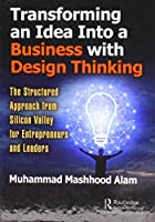Transforming an Idea Into a Business with Design Thinking Front Cover