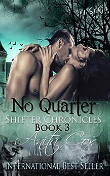 No Quarter (Shifter Chronicles Book 3) by [Cox, Anita]