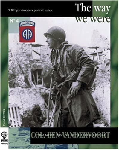Ebook lataa Android ilmaiseksi COL. BEN VANDERVOORT : The Way We Were (WWII American Paratroopers Portrait Series #4) (English and French Edition) by Michel de Trez PDF iBook PDB