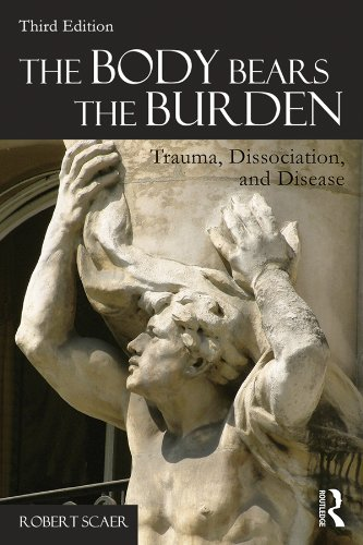 The Body Bears The Burden  Trauma Dissociation And Disease  English Edition