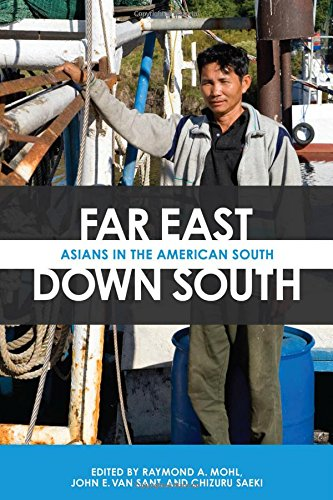 Far East, Down South: Asians in the American South (Modern South)