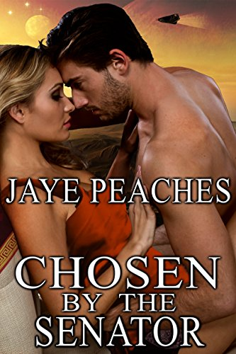 Romantic Peach - Chosen by the Senator (Under Alien Law Book 3)
