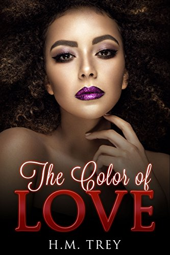 The Color of Love (Peace In The Storm Publishing Presents): Books 1, 2 and 3 ()