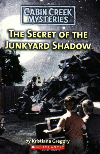 Etonnant The Secret Of The Junkyard Shadow   Book #6 Of The Cabin Creek Mysteries  Book
