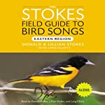 Stokes Field Guide to Bird Songs: Eastern Region | Donald Stokes,Lillian Stokes,Lang Elliot