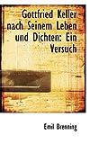 Gottfried Keller Nach Seinem Leben und Dichten, Emil Brenning, 1113104600