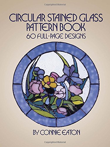 Circular Stained Glass Pattern Book: 60 Full-Page Designs (Dover Stained Glass Instruction) pdf epub