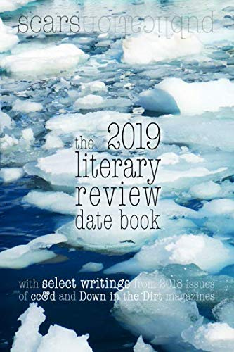 the 2019 literary review date book: 2019 weekly date book planner, with 2018 Scars Publications poetry, flash fiction & art