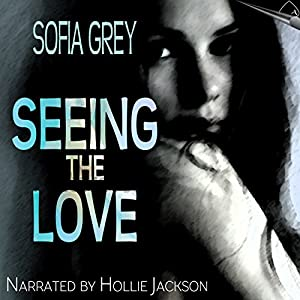 Seeing the Love Audiobook