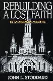 Rebuilding a Lost Faith, John L. Stoddard, 0895554100