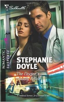 The Doctor's Deadly Affair (Silhouette Romantic Suspense)
