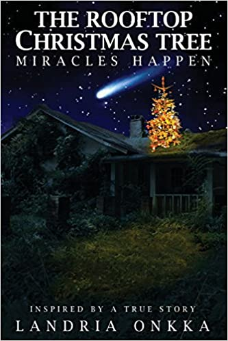 The Rooftop Christmas Tree >> The Rooftop Christmas Tree Miracles Happen Landria Onkka