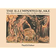 The Illuminated Blake: William Blake's Complete Illuminated Works with a Plate-by-Plate Commentary