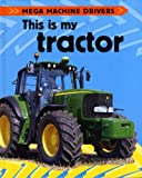 This Is My Tractor, Chris Oxlade, 1597711063