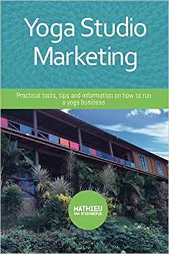 Yoga Studio Marketing: Practical tools, tips and information ...