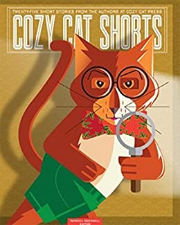 Cozy Cat Shorts: Twenty-five short stories from the authors at Cozy Cat Press by [Rockwell, Patricia]