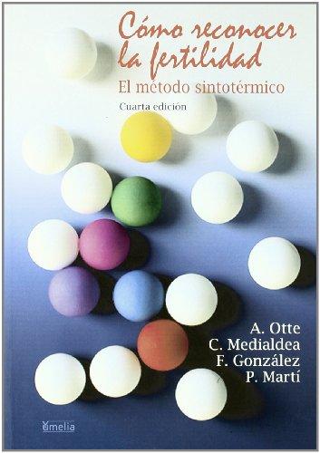 Como reconocer la fertilidad/ Recognizing fertility: El Metodo Sintotermico (Yumelia Sexualidad) (Spanish Edition)