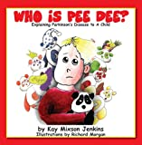 WHO IS PEE DEE? Explaining Parkinson's Disease To A Child