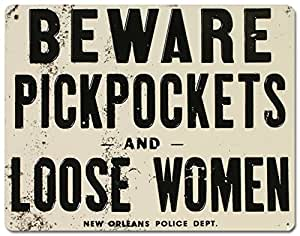 Beware of Pickpockets And Loose Women Tin Sign 11 x 14in