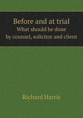 Download Before and at trial What should be done by counsel, solicitor and client pdf