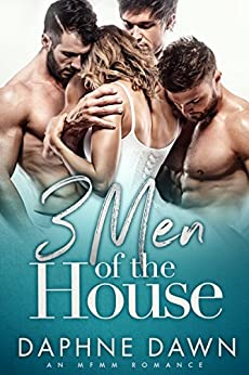 3 Men of the House: An MFMM Romance by [Dawn, Daphne]