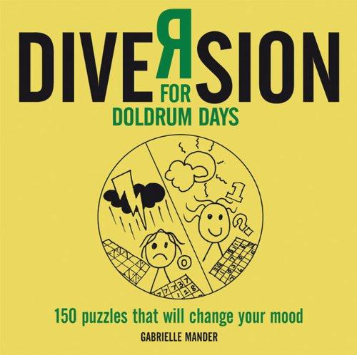 Diversion: For Doldrum Days: 150 Puzzles That Will Change Your Mood
