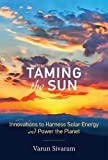 img - for Taming the Sun: Innovations to Harness Solar Energy and Power the Planet (MIT Press) book / textbook / text book