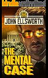 Legal Thriller: The Mental Case: A Courtroom Drama (Thaddeus Murfee Legal Thriller Series Book 7)
