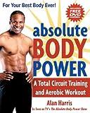 Absolute Body Power, Alan Harris, 1578262194