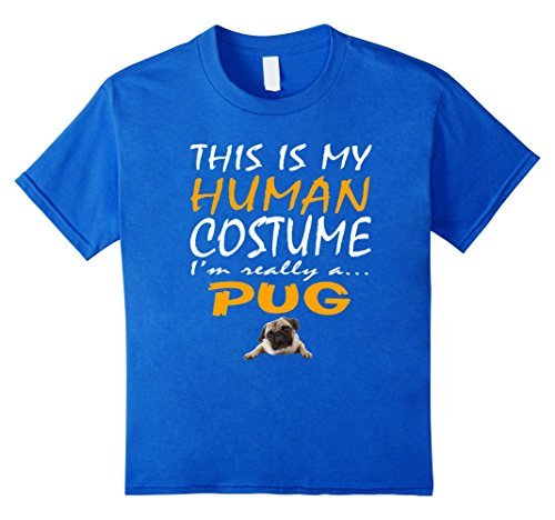 Kids Pug | This Is My Human Costume Dog Halloween T-Shirt 8 Royal (My Costume Com)