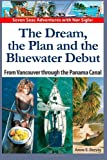 The Dream, the Plan and the Bluewater Debut, Anne E. Brevig, 1494313448