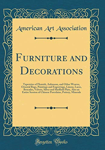 (Furniture and Decorations: Tapestries of Flemish, Aubusson, and Other Weaves, Oriental Rugs, Paintings and Engravings, Linens, Laces, Brocades, ... of Chinese Porcelains, Pottery,)