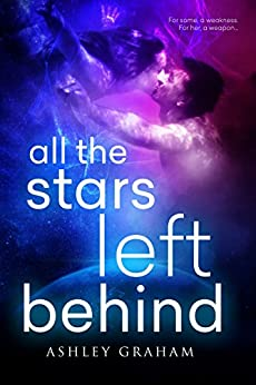 All the Stars Left Behind by [Graham, Ashley]