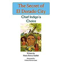 Chief Indigo's Choice (The Secret of El Dorado City Book 2)