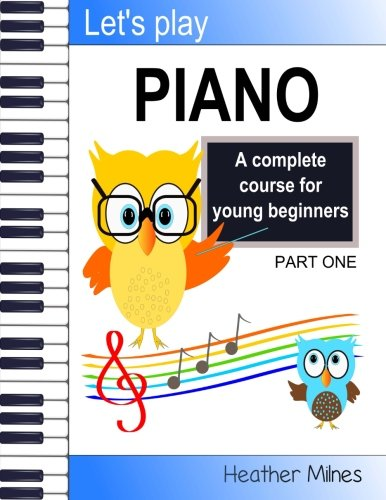 [Best] Let's Play Piano: A complete course for young beginners (Volume 1) EPUB