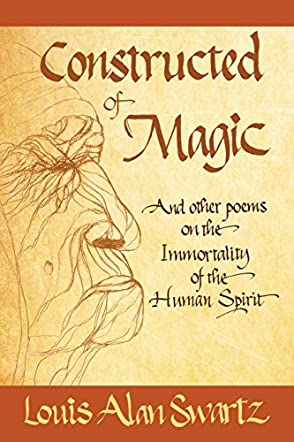 Constructed of Magic and Other Poems on the Immortality of the Human Spirit