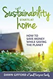Sustainability Starts at Home: How to Save Money While Saving the Planet