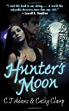 Hunter's Moon, Cathy Clamp and C. T. Adams, 0765349132