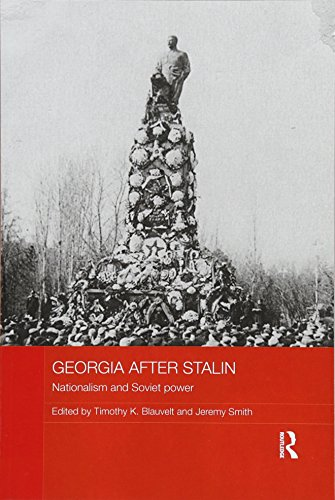 Georgia After Stalin  Nationalism And Soviet Power  Basees Routledge Series On Russian And East European Studies
