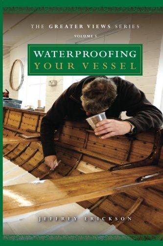 Waterproofing your Vessel (The Greater Views Series) (Volume 5)