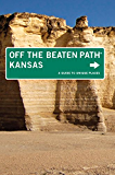 Kansas Off the Beaten Path®: A Guide to Unique Places (Off the Beaten Path Series)