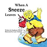 When a Sneeze Leaves, Stephanie Pascua, 141849495X