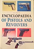 img - for Encyclopedia of Pistols and Revolvers book / textbook / text book