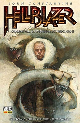 Hellblazer Origens. A Máquina do Meto Ato II - Volume 4