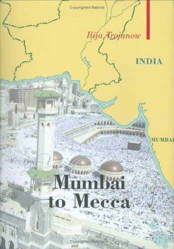 Download Mumbai To Mecca: A Pilgrimage to the Holy Sites of Islam pdf