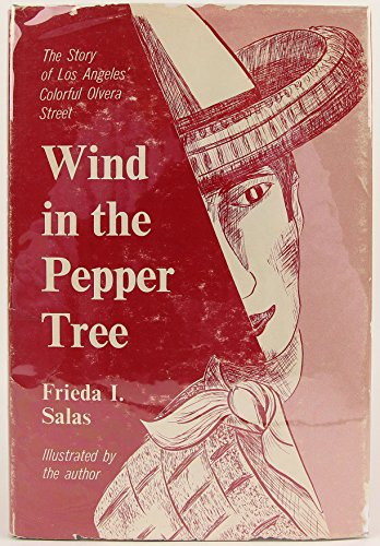 Wind in the Pepper Tree :  The Story of Los Angeles' Colorful Olvera Street - Olvera Street Los Angeles