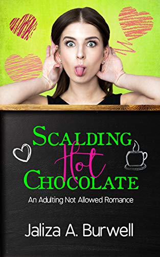 Scalding Hot Chocolate (Adulting Not Allowed Book 1) by [Burwell, Jaliza A.]