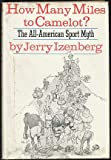 How Many Miles to Camelot?, Jerry Izenberg, 0030865743